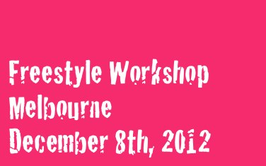 Melbourne Freestyle Workshop (December 8th)