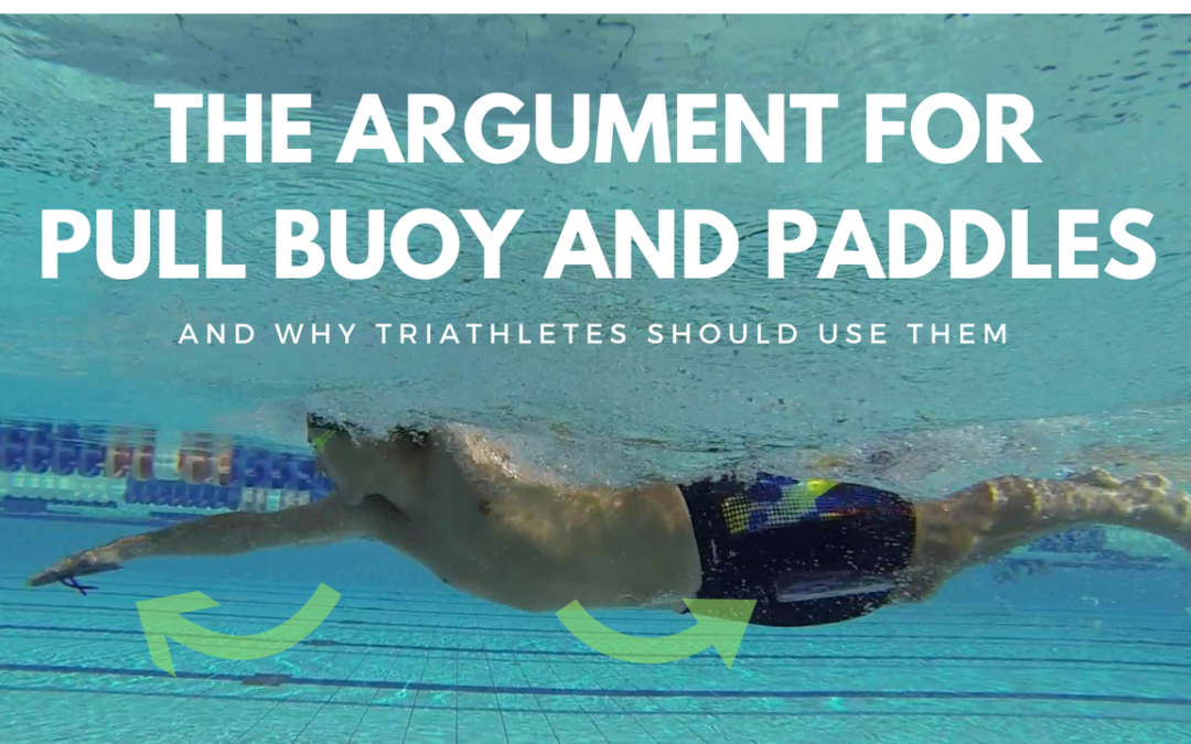[Triathletes] The Argument For Using Pull Buoy And Paddles