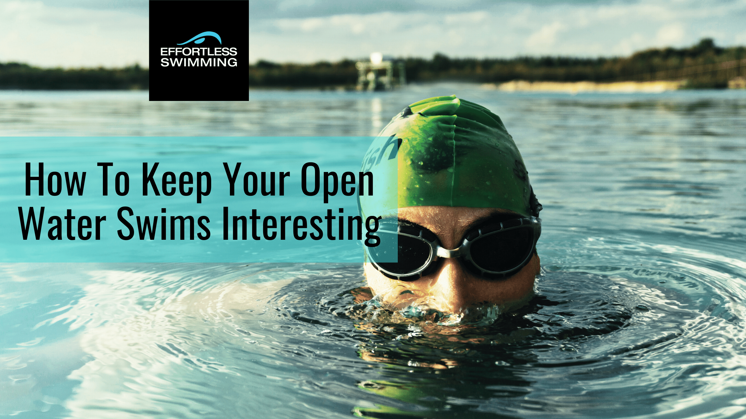 How To Keep Your Open Water Swims Interesting