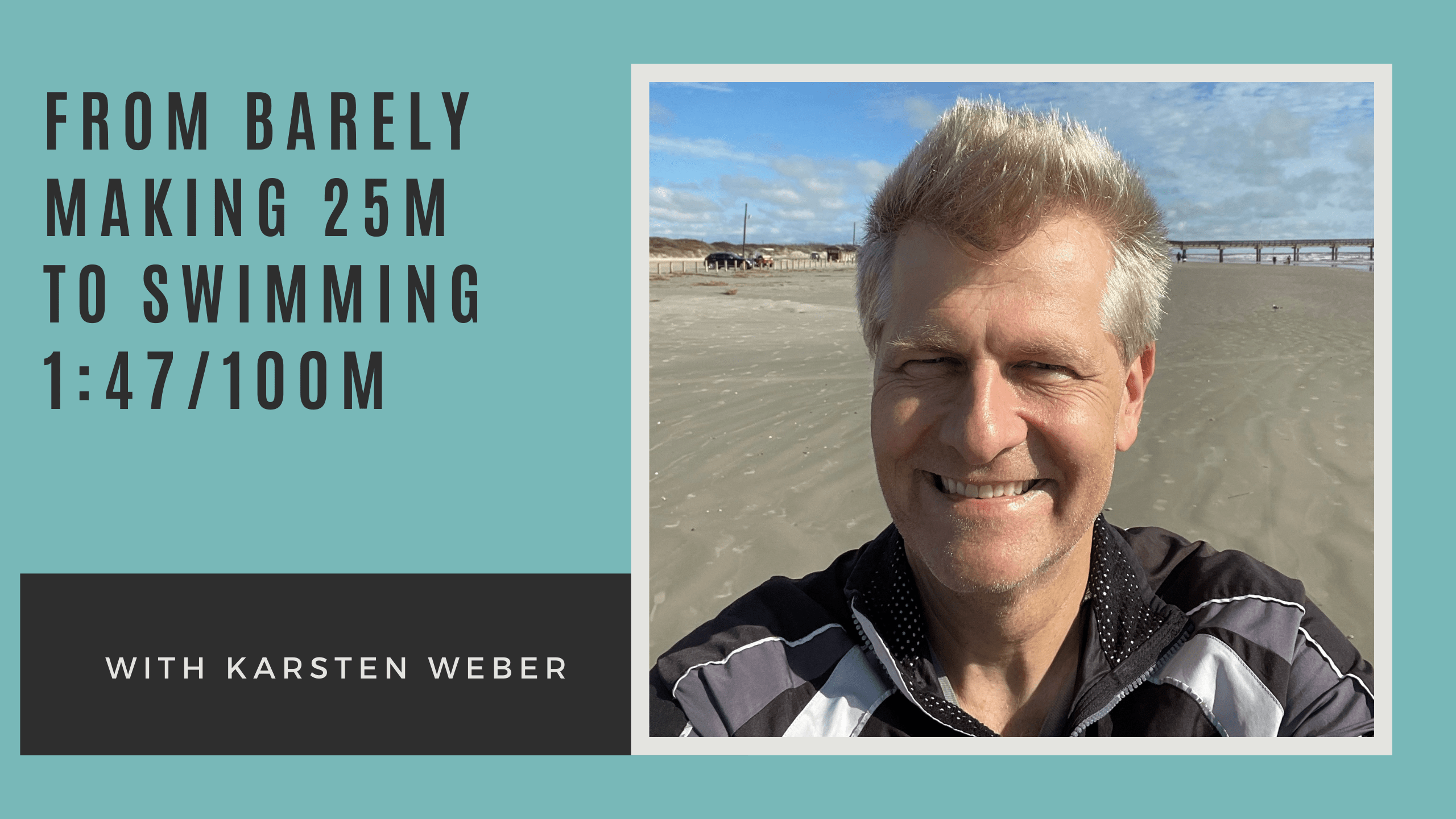 From Barely Making 25m To Swimming 1:47/100m with Karsten Weber