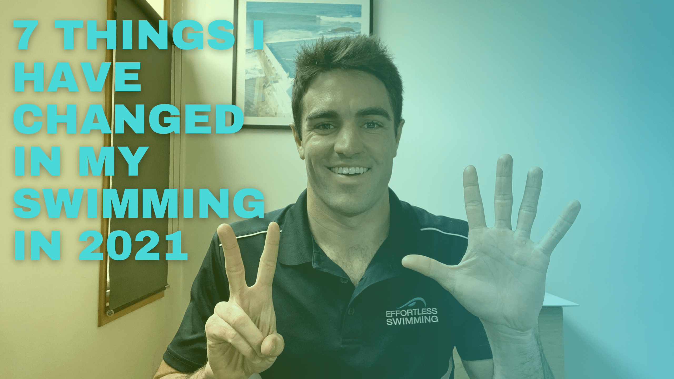 7 Things I've Changed With My Swimming In 2021